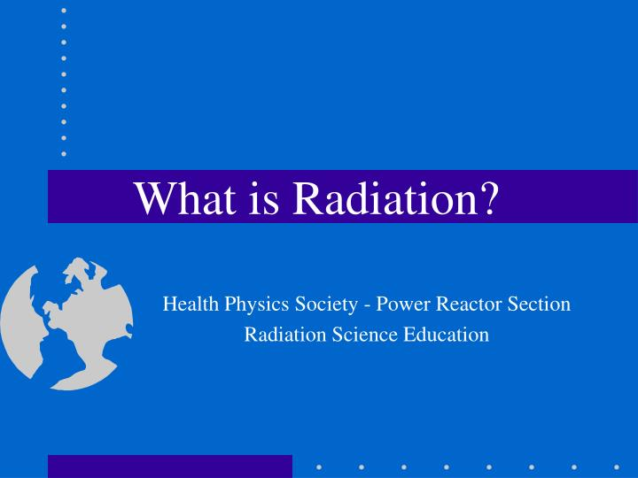 What is radiation l.jpg
