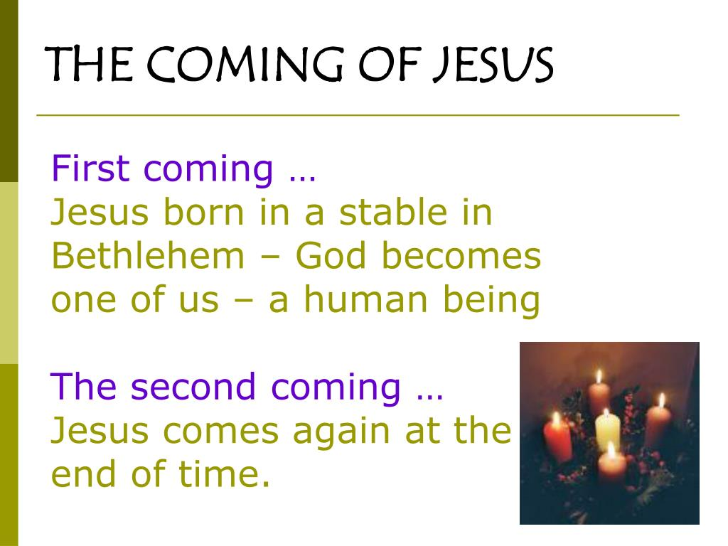 THE COMING OF JESUS