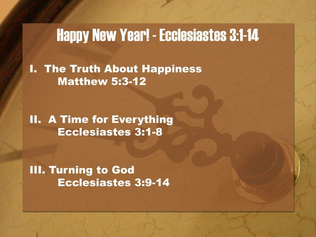 Happy New Year! - Ecclesiastes 3:1-14