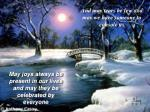 may joys always be present in our lives and may they be celebrated by everyone
