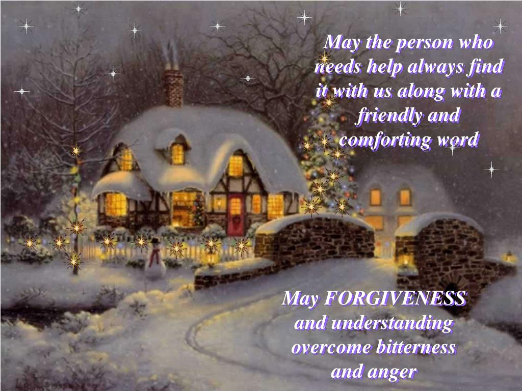 May the person who needs help always find it with us along with a friendly and comforting word