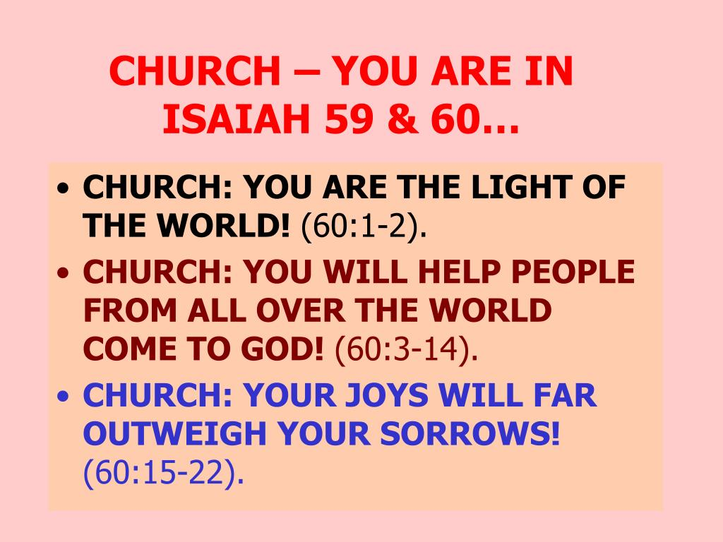 CHURCH – YOU ARE IN ISAIAH 59 & 60…
