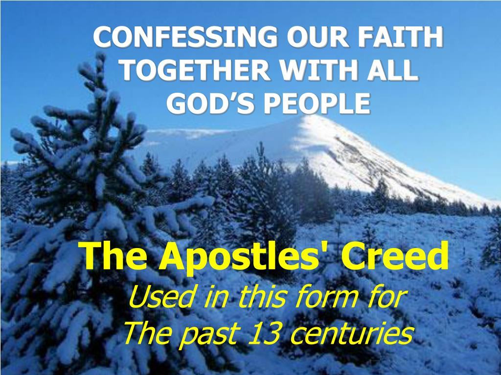 CONFESSING OUR FAITH TOGETHER WITH ALL GOD'S PEOPLE