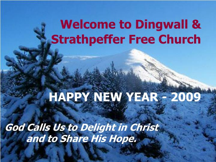 Welcome to dingwall strathpeffer free church happy new year 2009
