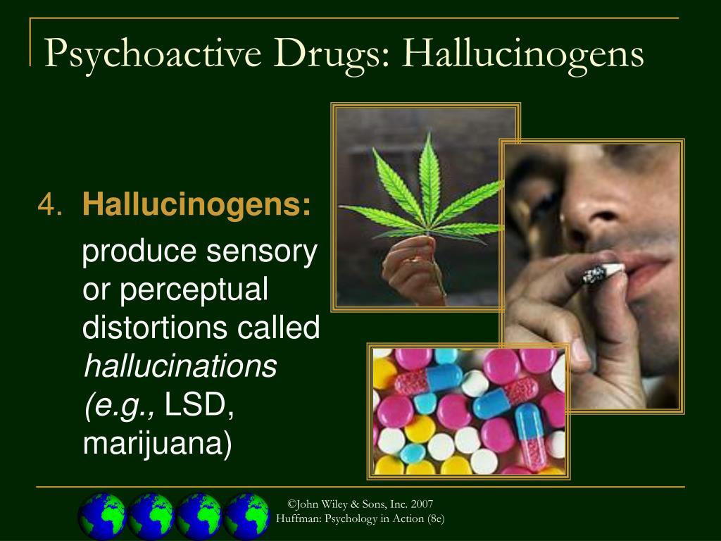 Psychoactive Drugs: Hallucinogens