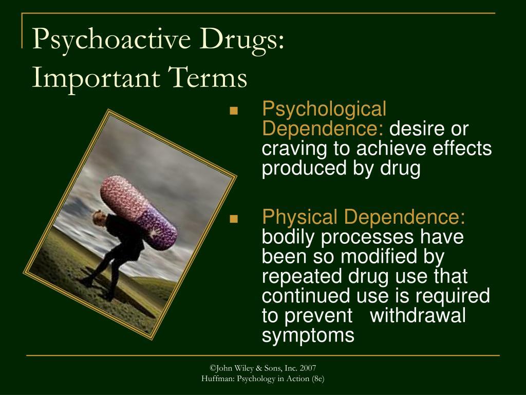 Psychoactive Drugs: