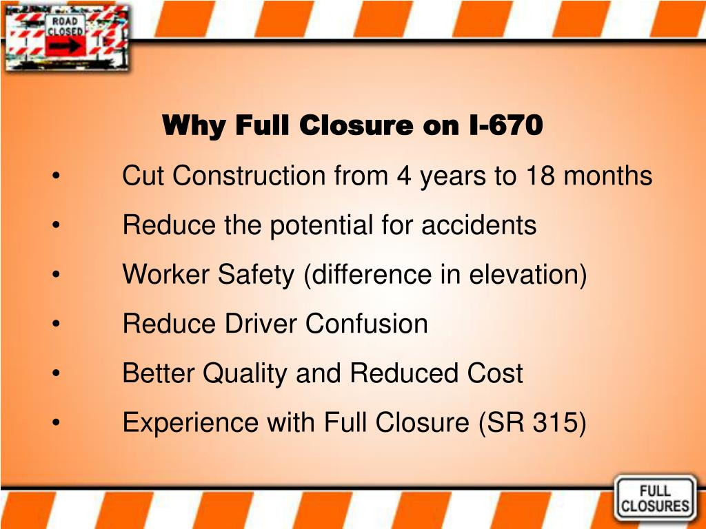 Why Full Closure on I-670