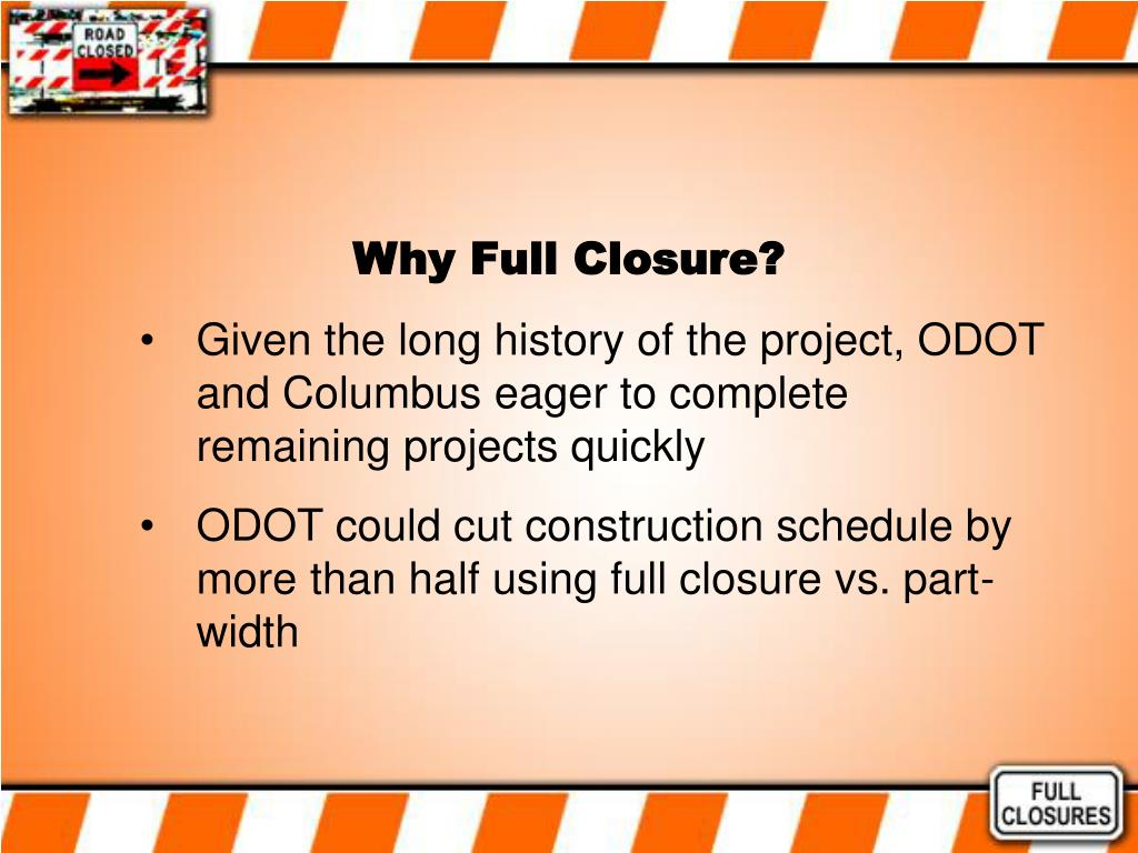 Why Full Closure?