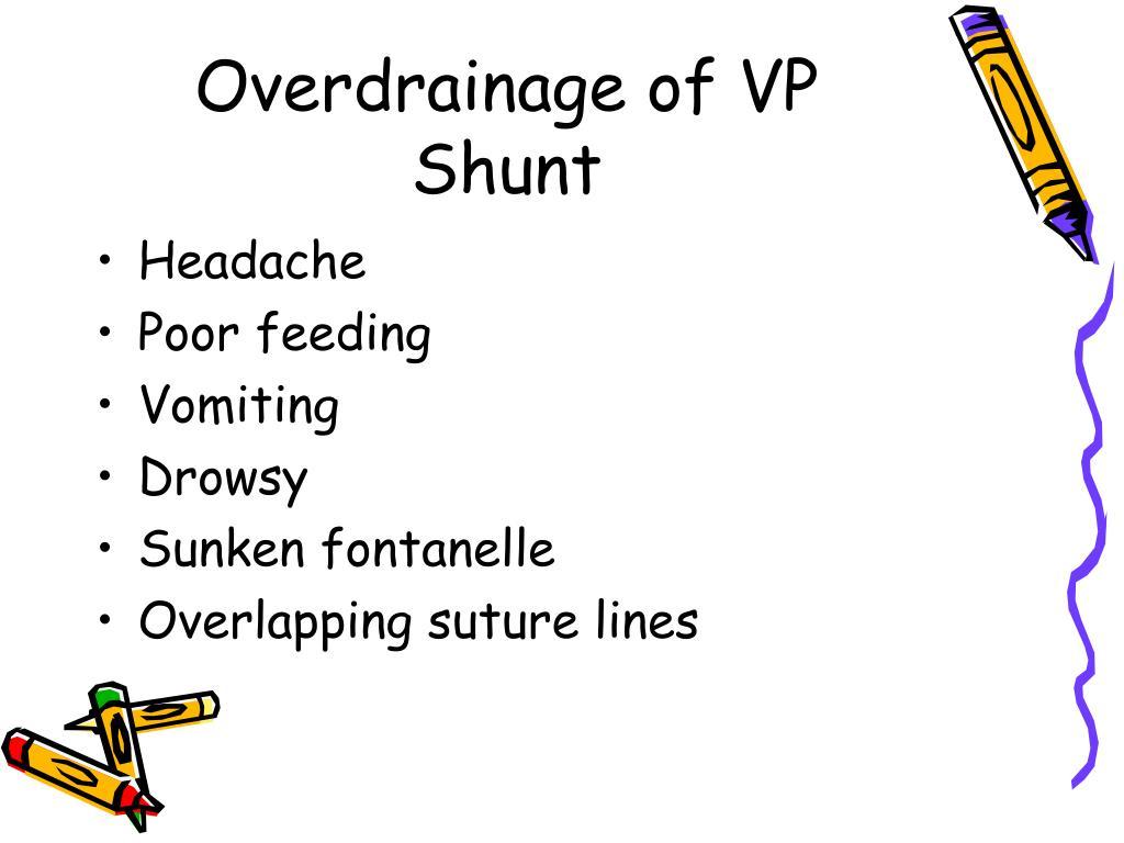 Overdrainage of VP Shunt