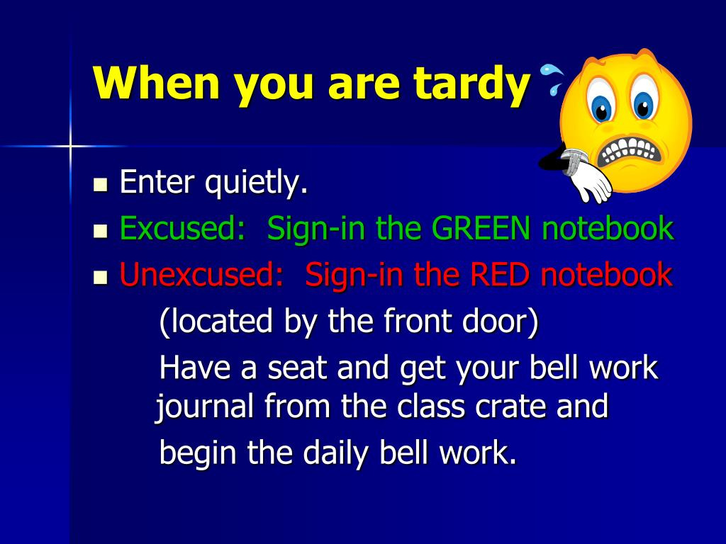 When you are tardy