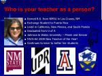 who is your teacher as a person