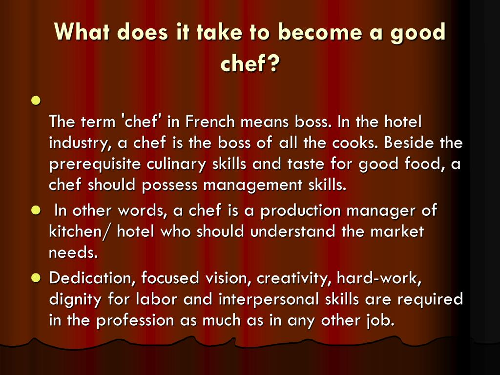 What does it take to become a good chef?