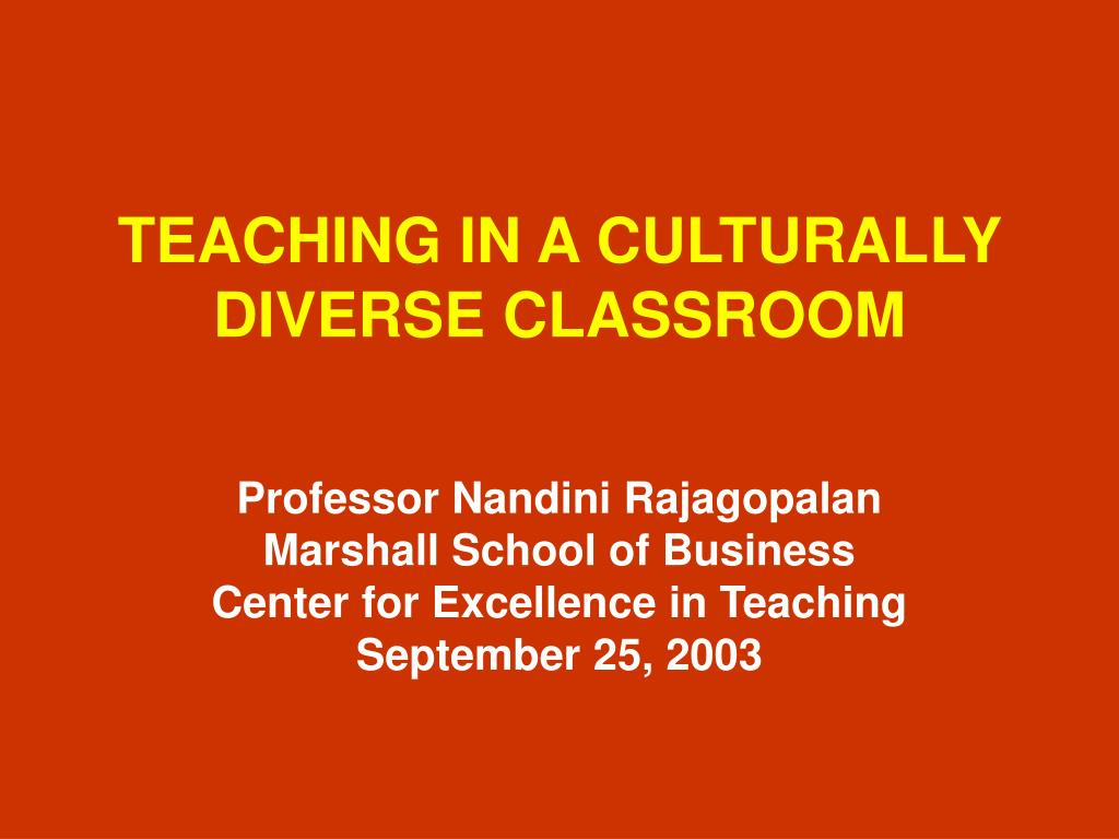 teaching culturally diverse classrooms It is important to learn how to promote cultural diversity, especially in a classroom setup because only when that happens, will the students learn to appreciate.