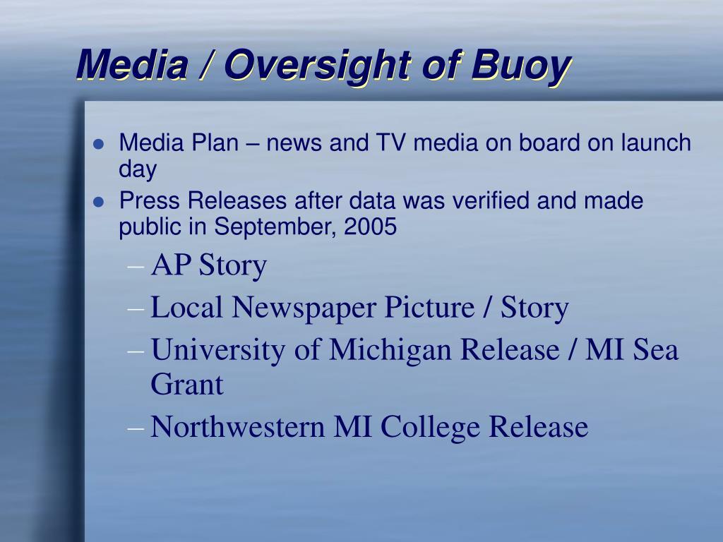 Media / Oversight of Buoy