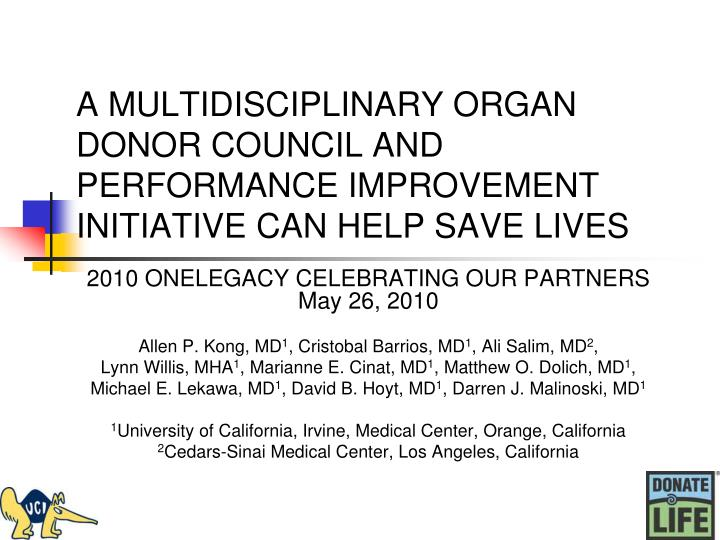 A multidisciplinary organ donor council and performance improvement initiative can help save lives l.jpg