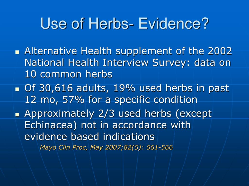 Use of Herbs- Evidence?