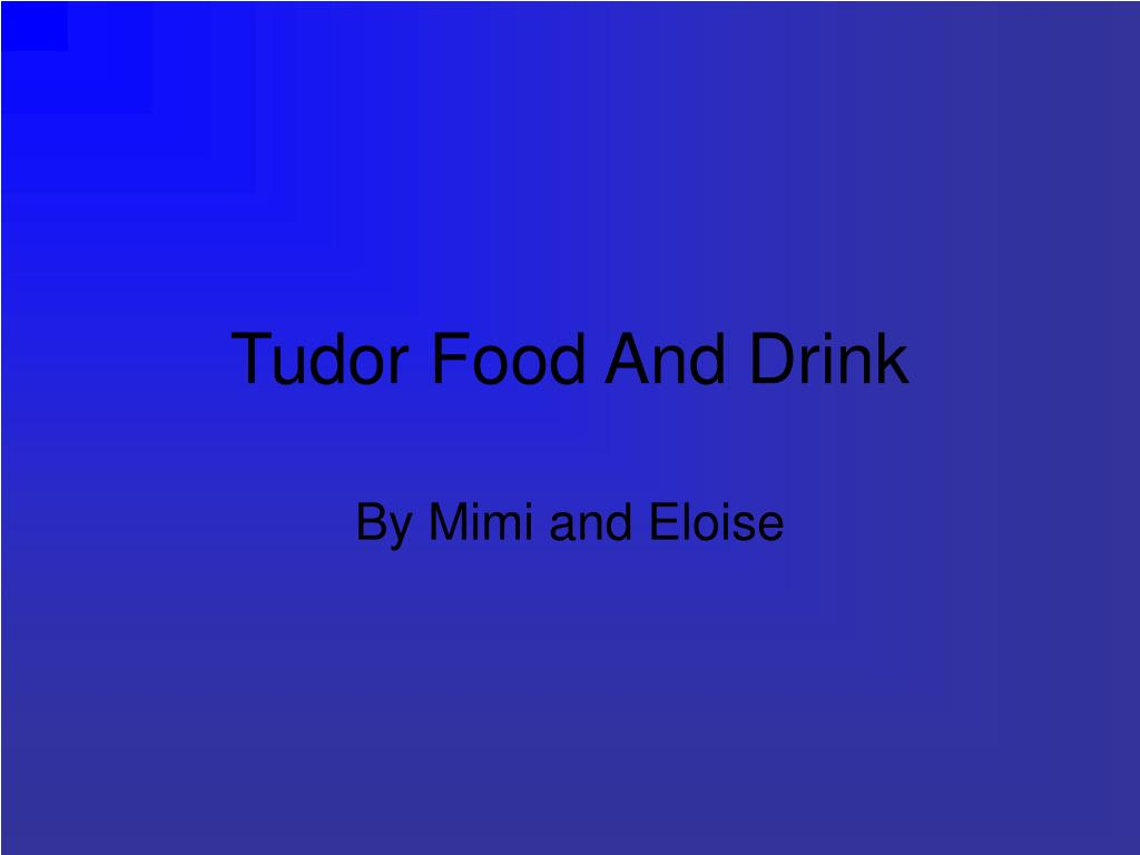Tudor Food And Drink