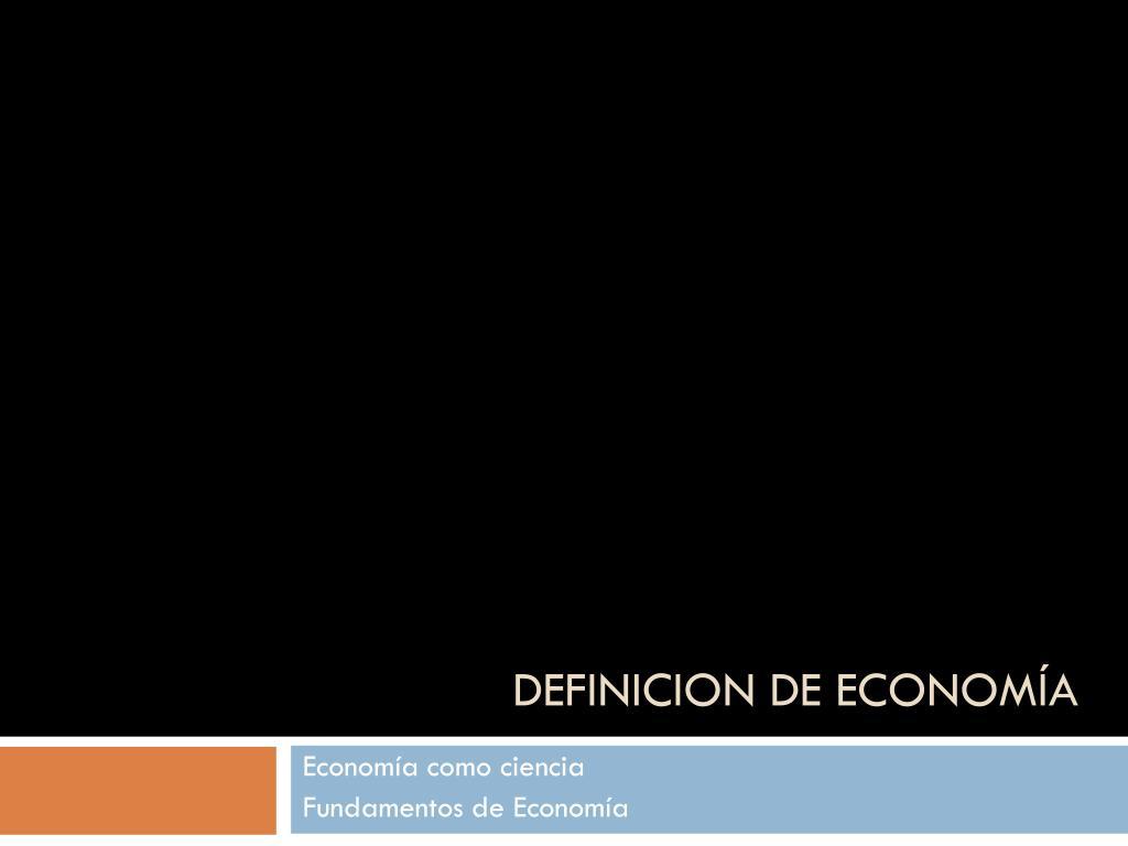 DEFINICION DE ECONOMÍA