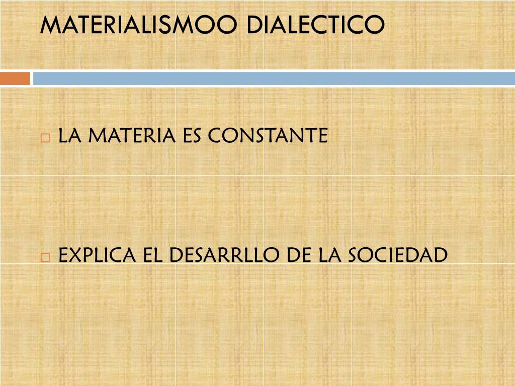 MATERIALISMOO DIALECTICO