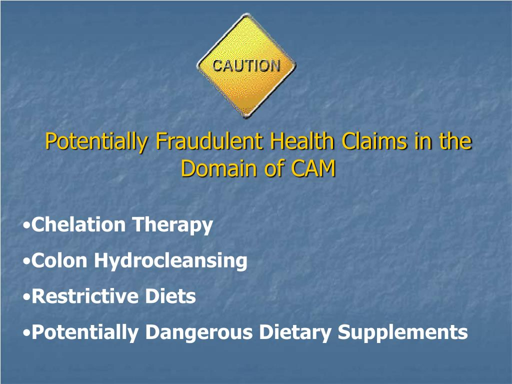 Potentially Fraudulent Health Claims in the Domain of CAM
