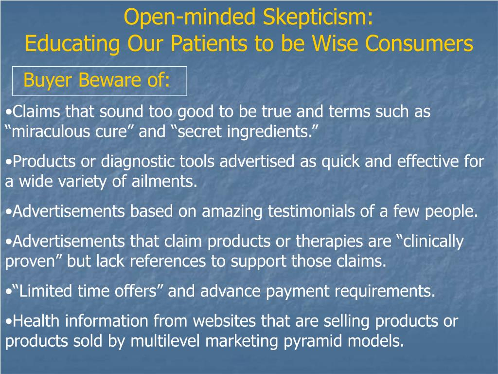 Open-minded Skepticism:                         Educating Our Patients to be Wise Consumers