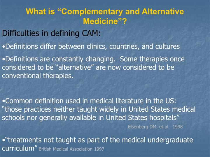 "What is ""Complementary and Alternative Medicine""?"