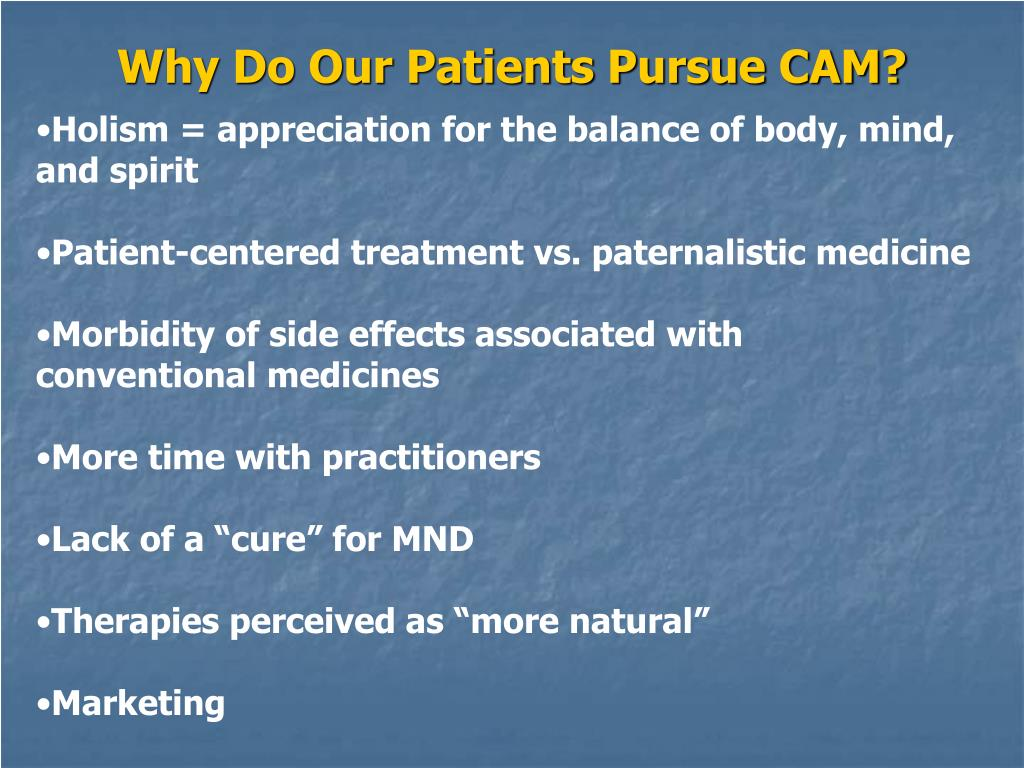 Why Do Our Patients Pursue CAM?