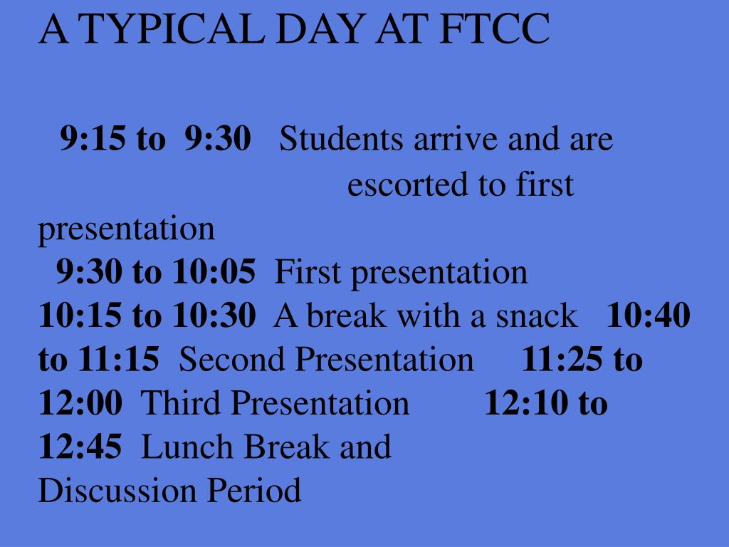 A TYPICAL DAY AT FTCC