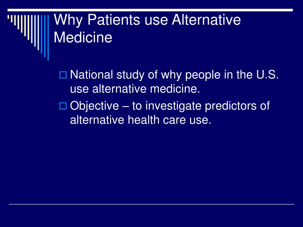 Why Patients use Alternative Medicine