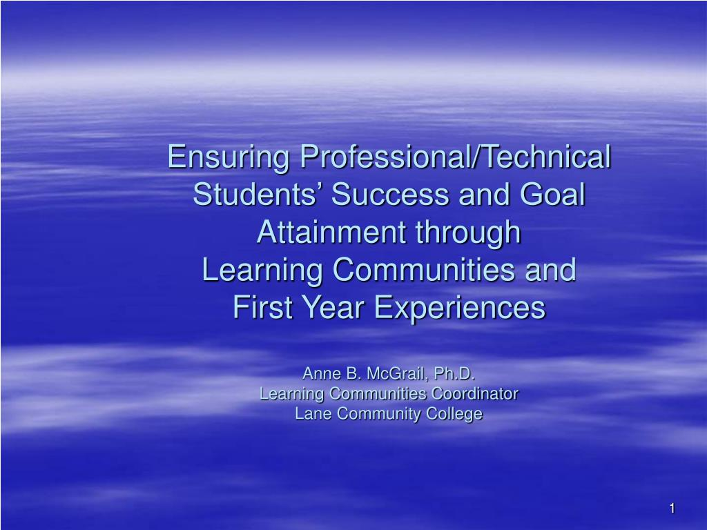 Ensuring Professional/Technical Students' Success and Goal Attainment through