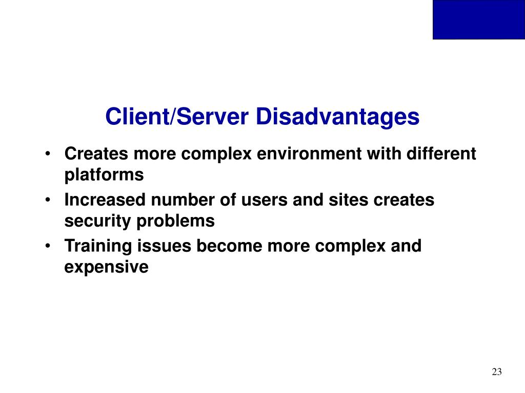 Client/Server Disadvantages