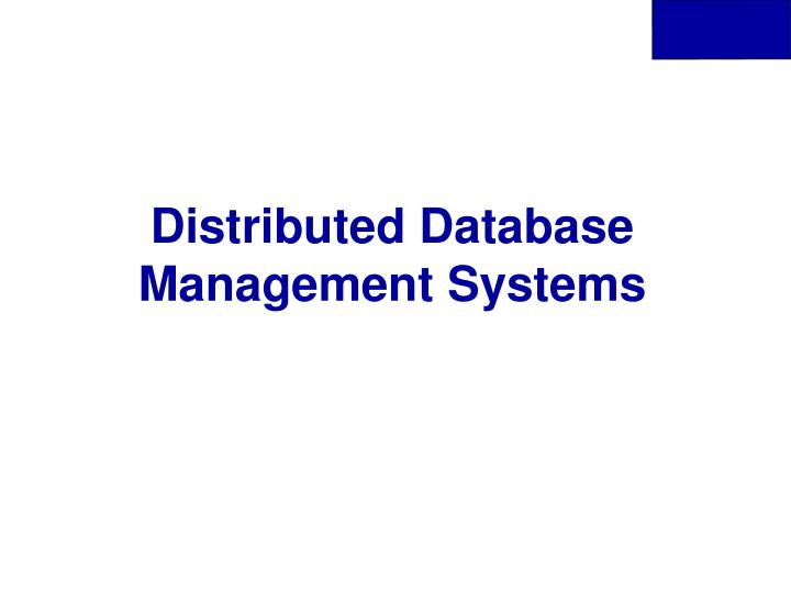 Distributed database management systems l.jpg