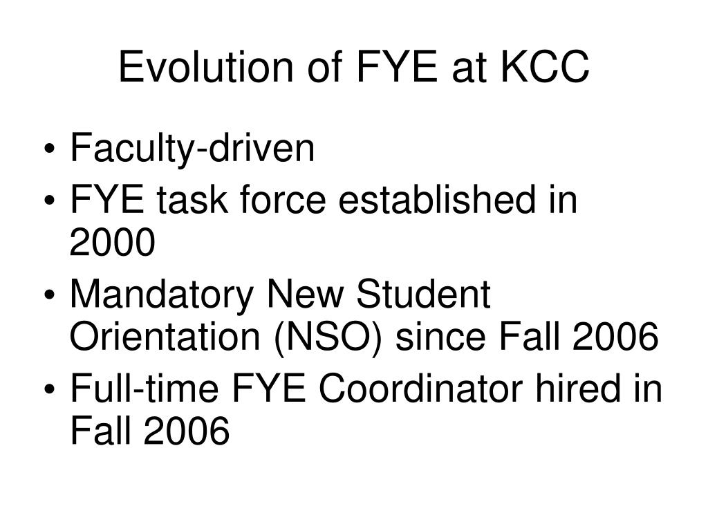 Evolution of FYE at KCC