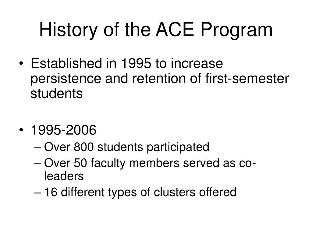 History of the ACE Program