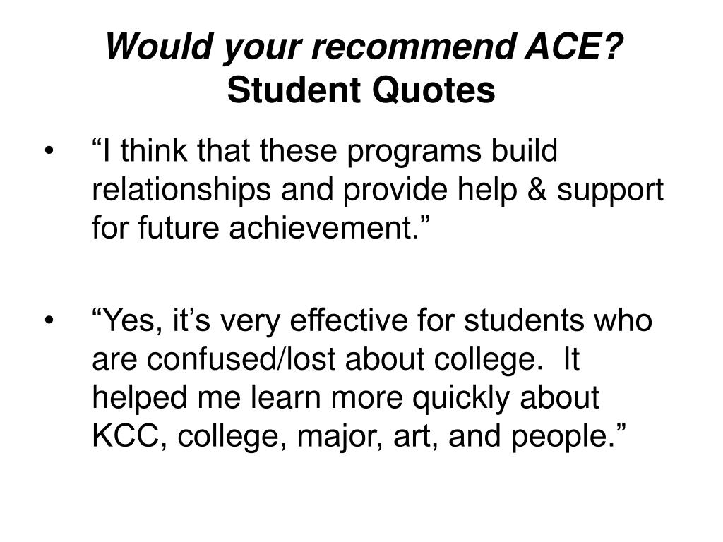 Would your recommend ACE?