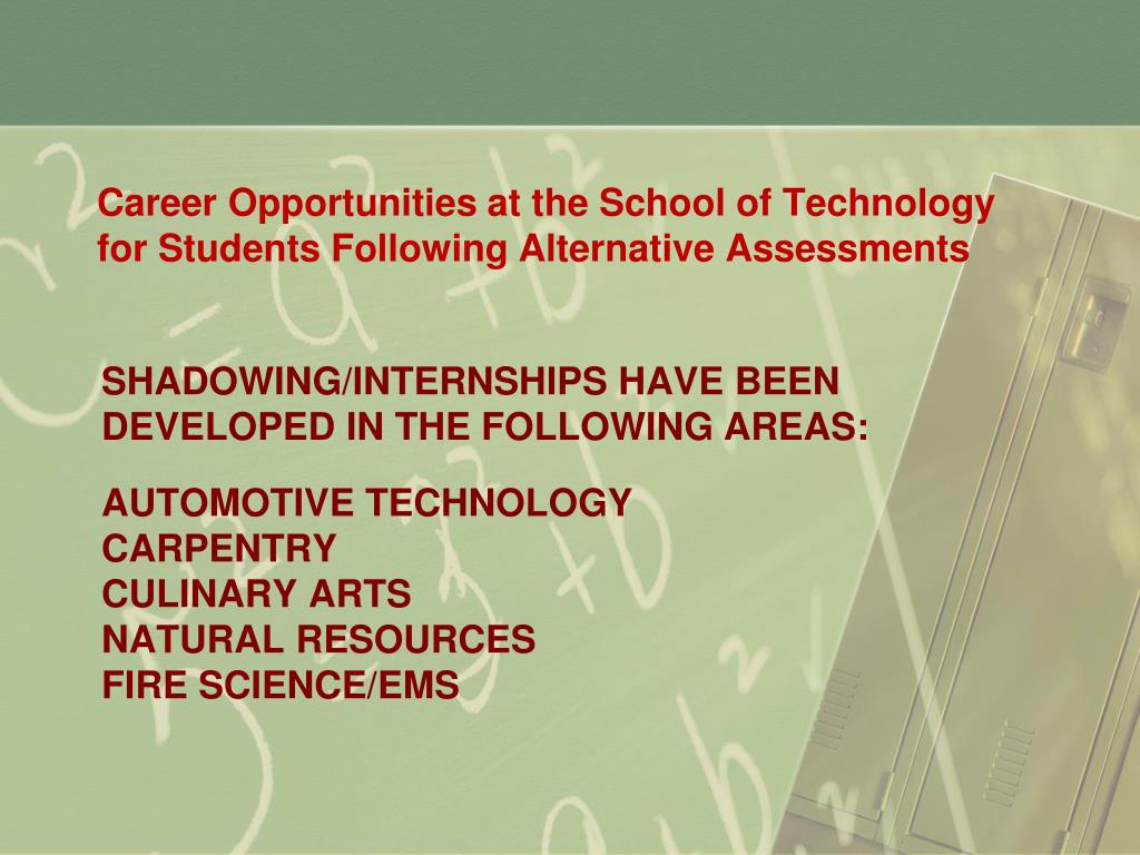 Career Opportunities at the School of Technology for Students Following Alternative Assessments