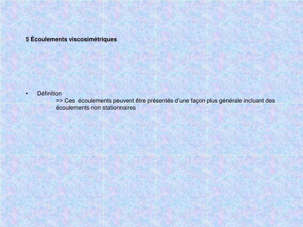 5 Écoulements viscosimétriques