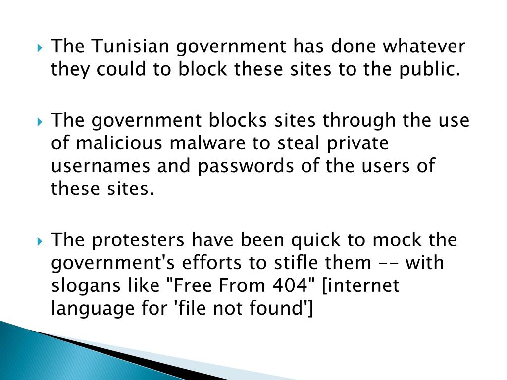 The Tunisian government has done whatever they could to block these sites to the public.