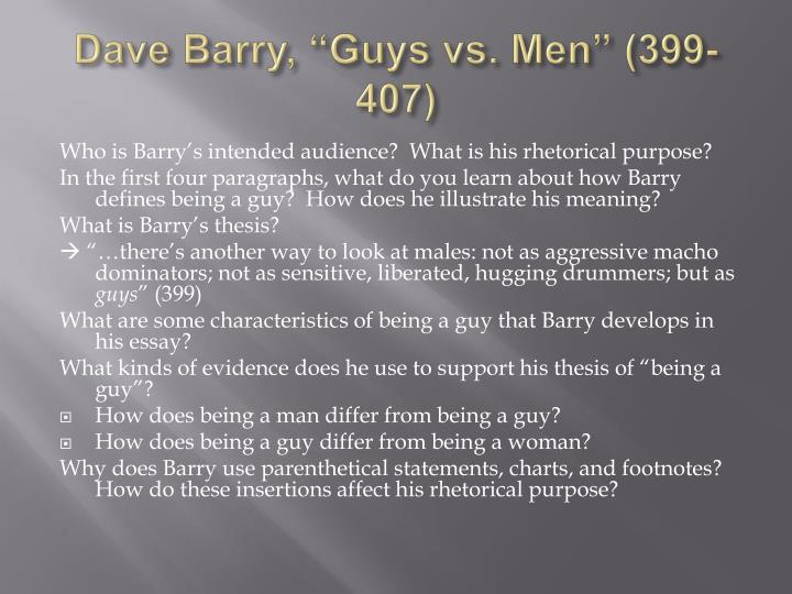 dave barry guys vs men thesis But that has not stopped dave barry from writing an entire book guys vs men: are you a guy 3: take dave barry's complete guide to guys is not a collection.