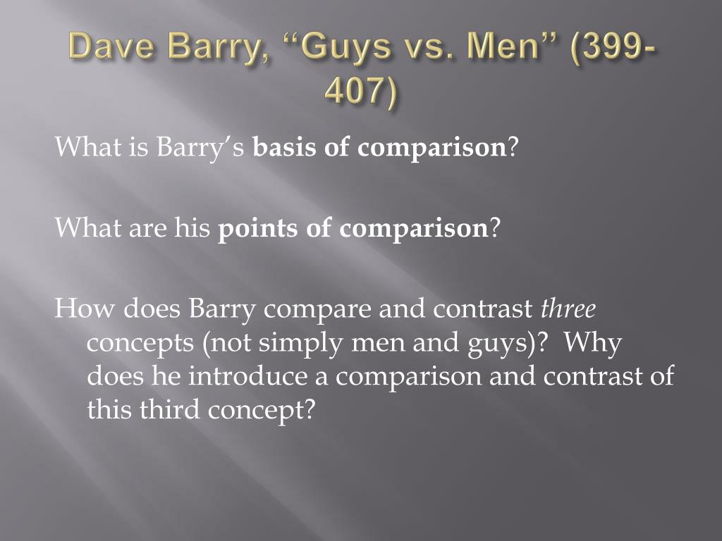 dave barry guys vs men thesis I have created this blog for extra credit in my course,  my thesis process  i just read an essay by dave barry, entitled guys vs men.