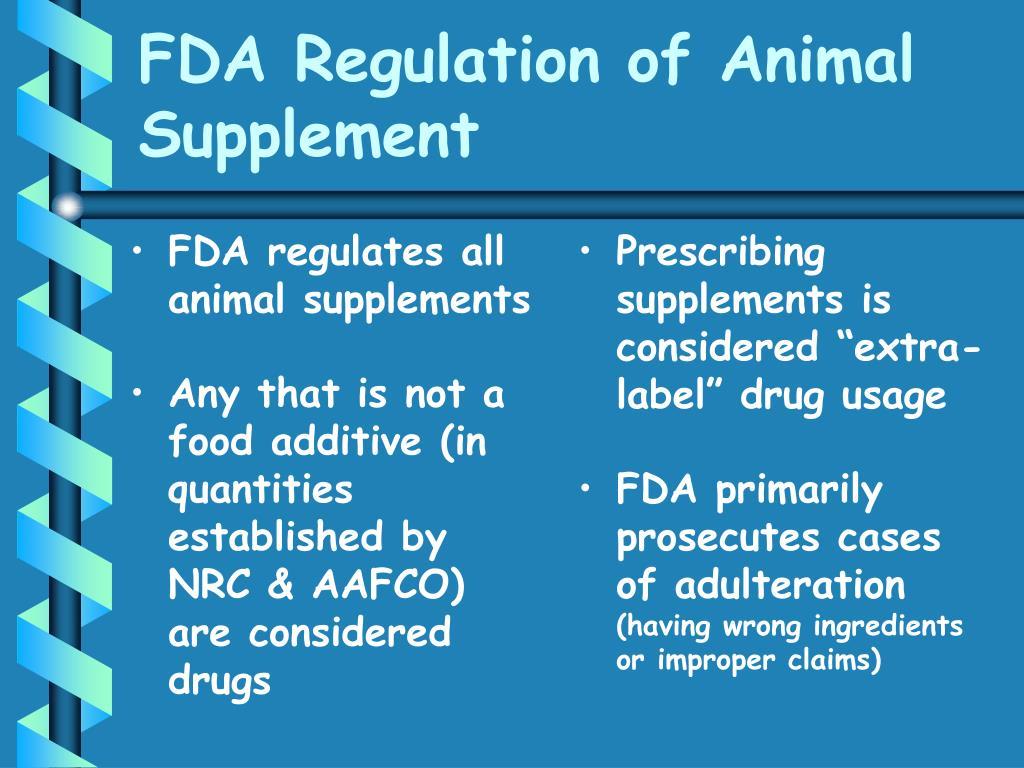 FDA regulates all animal supplements