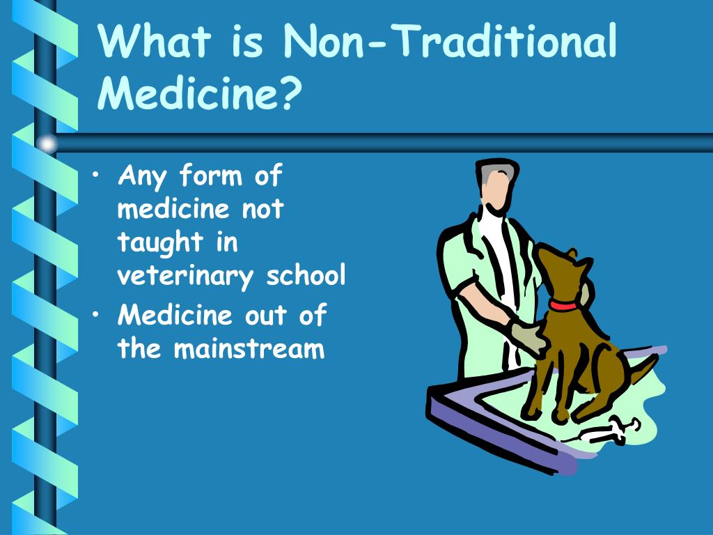 What is Non-Traditional Medicine?