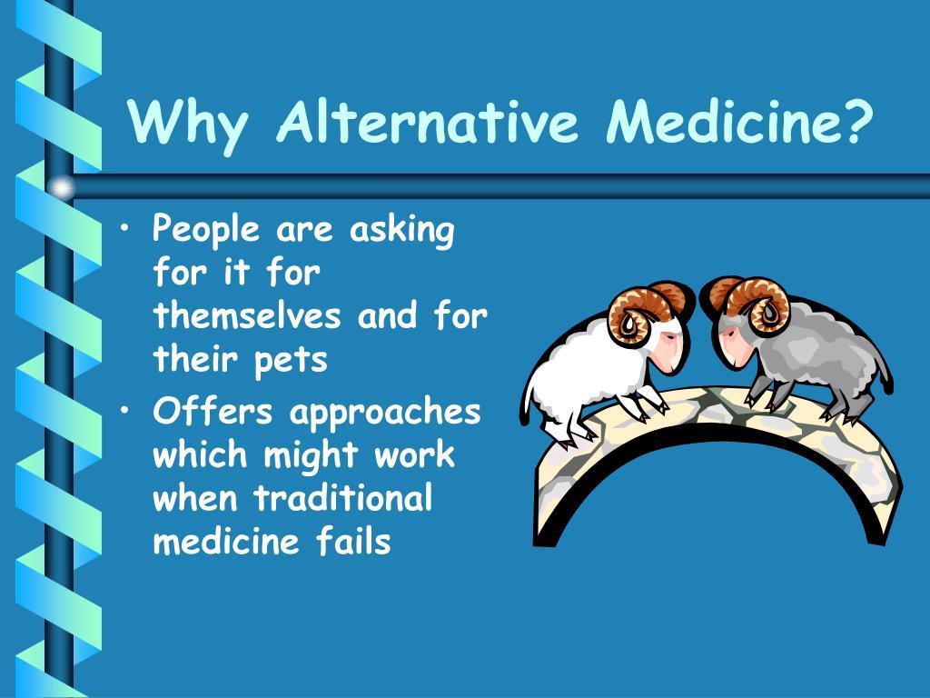 Why Alternative Medicine?