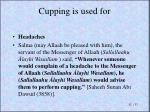 cupping is used for