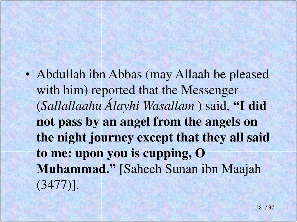 Abdullah ibn Abbas (may Allaah be pleased with him) reported that the Messenger (