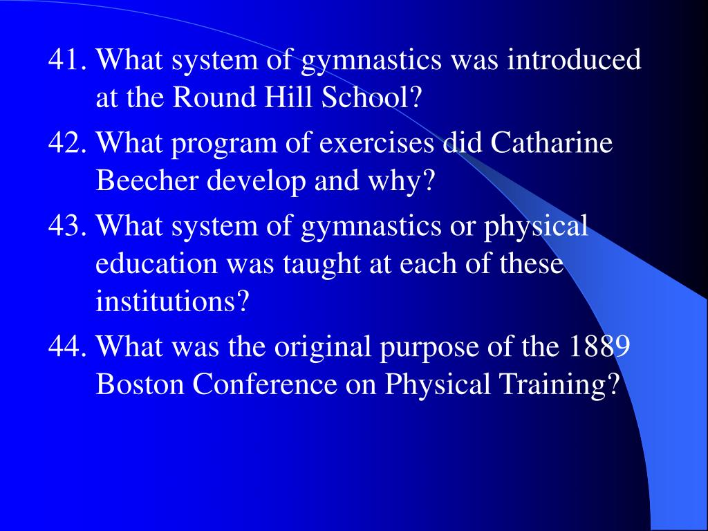 41. What system of gymnastics was introduced at the Round Hill School?