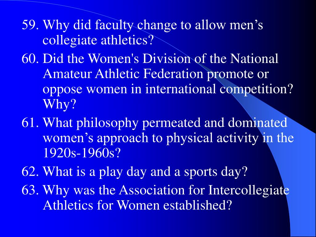 59. Why did faculty change to allow men's collegiate athletics?