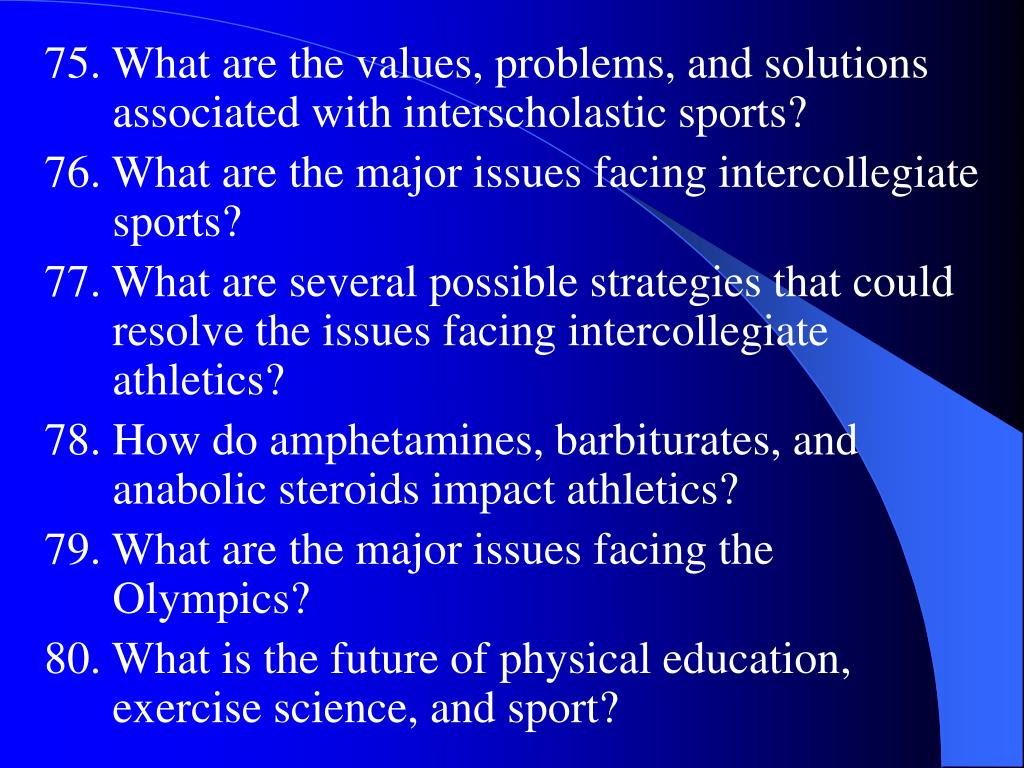 75. What are the values, problems, and solutions associated with interscholastic sports?