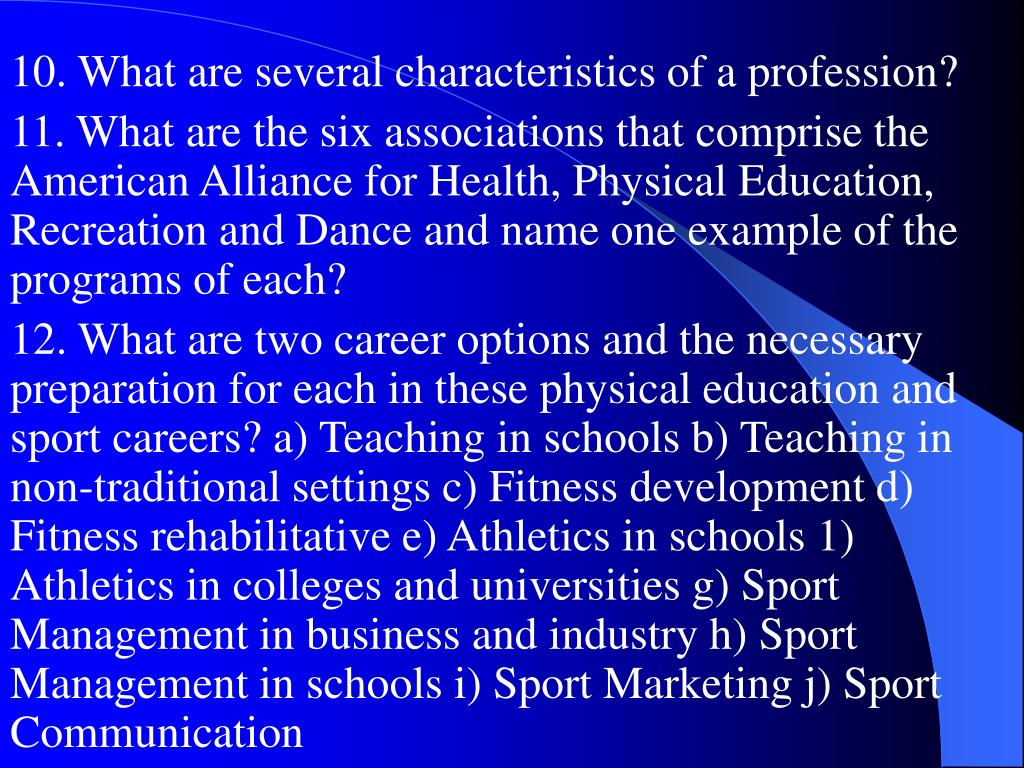 10. What are several characteristics of a profession?