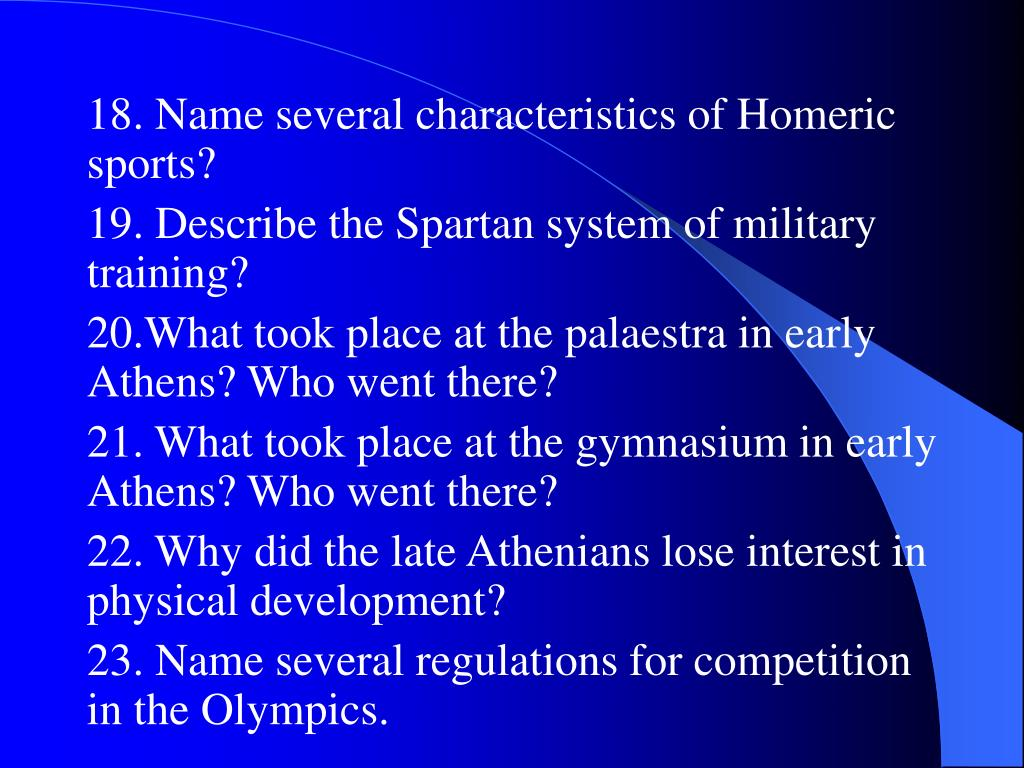 18. Name several characteristics of Homeric sports?